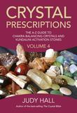 Crystal Prescriptions volume 4: the A-Z guide to chakra balancing crystals and kundalini activation stones