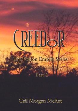 Creedor: Part 1 of The Reglon Empire Series