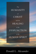 The Humanity of Christ and the Healing of the Dysfunction of the Human Spirit