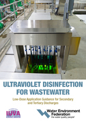 Ultraviolet Disinfection for Wastewater: Low-Dose Application Guidance for Secondary and Tertiary Discharges