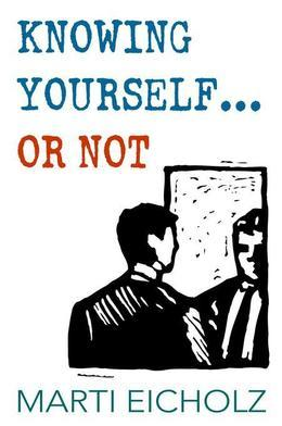 Knowing Yourself...or Not