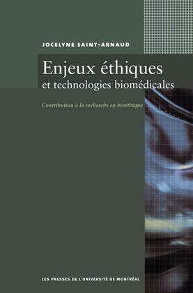 Enjeux éthiques et technologies biomédicales. Contribution à la recherche en bioéthique