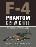 F-4 Phantom Crew Chief: Sam Lassiter's Vietnam Saga