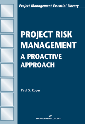 Project Risk Management: An Essential Tool for Managing and Controlling Projects: An Essential Tool for Managing and Controlling Projects
