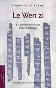 Le Wen zi à la lumière de l'histoire et de l'archéologie