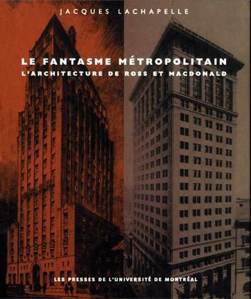 Le fantasme métropolitain. L'architecture de Ross et Macdonald