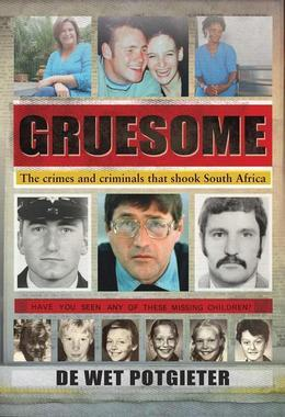 Gruesome: The crimes and criminals that shook South Africa