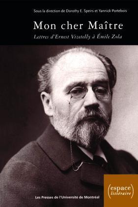 Mon cher Maître. Lettres d'Ernest Vizetelly à Émile Zola, 1891-1902