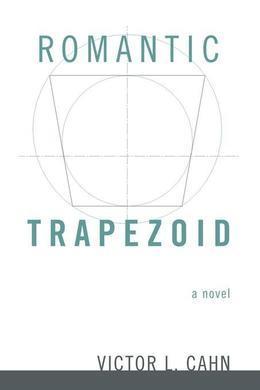 Romantic Trapezoid: A Novel