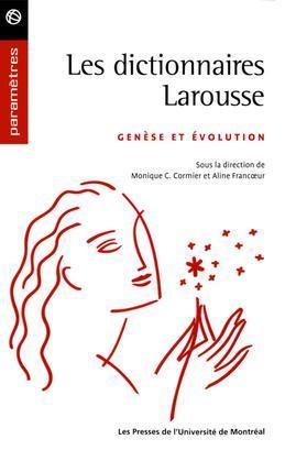 Les dictionnaires Larousse. Genèse et évolution