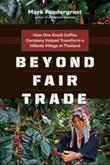 Beyond Fair Trade: How One Small Coffee Company Helped Transform a Hillside Village in Thailand