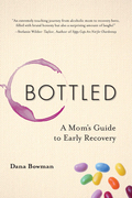 Bottled: A Mom's Guide to Early Recovery