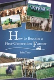 How to Become a First Generation Farmer: