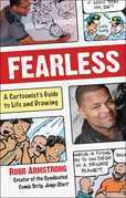 Fearless: A Cartoonists Guide to Life