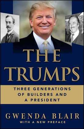 The Trumps: Three Generations of Builders and a Presidential Candidate