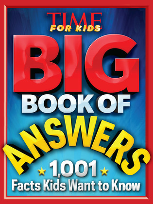 Big Book of Answers (A TIME For Kids Book): 1,001 Facts Kids Want to Know