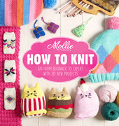 Mollie Makes: How to Knit