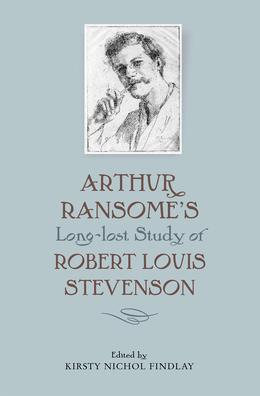 Arthur Ransome's Long-Lost Study of Robert Louis Stevenson
