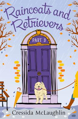 Raincoats and Retrievers (A novella): A happy, yappy love story (Primrose Terrace Series, Book 3)