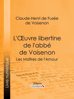 L'Oeuvre libertine de l'abbé de Voisenon