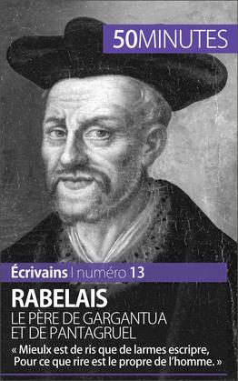 Rabelais, le père de Gargantua et de Pantagruel