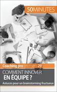 Comment innover en équipe ?