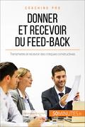 Comment donner et recevoir un feed-back constructif ?