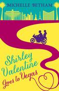 Shirley Valentine Goes to Vegas