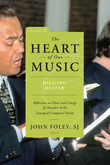 The Heart of Our Music: Digging Deeper: Reflections on Music and Liturgy by Members of the Liturgical Composers Forum