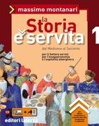 La Storia è servita. vol. 1. Dal Medioevo al Seicento