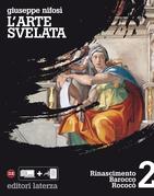 L'arte svelata. vol. 2. Rinascimento Barocco Rococò