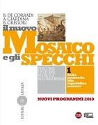 Il nuovo Mosaico e gli specchi. vol. 1. Dalla preistoria alla repubblica romana