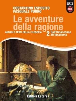 Le avventure della ragione. vol. 2. Dall'Umanesimo all'Idealismo