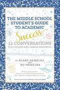 The Middle School Student's Guide to Academic Success