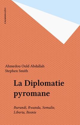 La Diplomatie pyromane