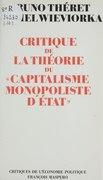 Critique de la théorie du «Capitalisme monopoliste d'État»