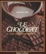 Le Chocolat : une passion dévorante
