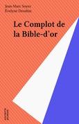 Le Complot de la Bible-d'or