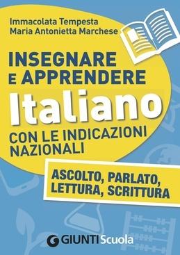 Insegnare e Apprendere Italiano con le Indicazioni Nazionali