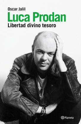 Luca Prodan. La biografía
