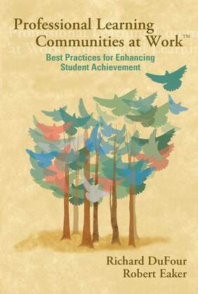 Professional Learning Communities at Work â?¢: Best Practices for Enhancing Students Achievement