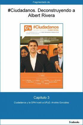 Capítulo 3 de #Ciudadanos. Ciudadanos y la OPA hostil a UPyD