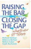 Raising the Bar and Closing the Gap: Whatever It Takes