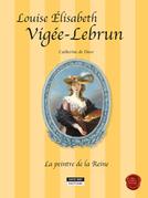 Louise-Élisabeth Vigée-Lebrun, la peintre de la Reine