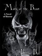 Mark of the Beast: A Novel of Horror