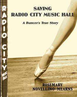 SAVING RADIO CITY MUSIC HALL: A DANCER'S TRUE STORY