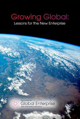 Growing Global: Lessons for the New Enterprise