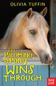 The Palomino Pony Wins Through