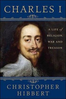 Charles I: A Life of Religion, War and Treason