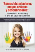 """""""Somos historiadores, magos artistas y descubridores"""": Trabajando la historia y el arte en Educación Infantil"""